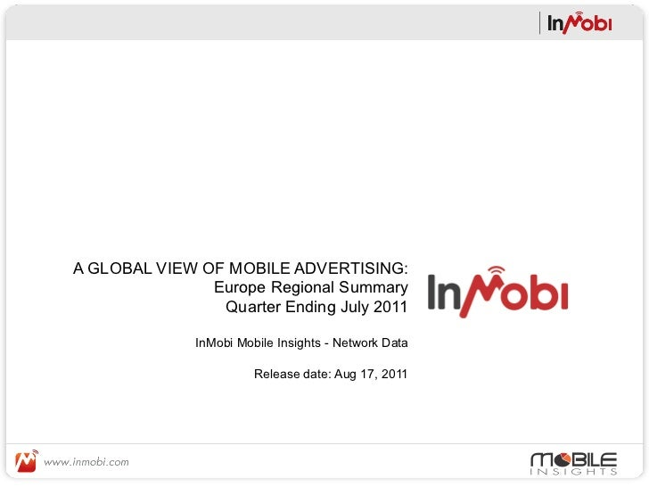 A GLOBAL VIEW OF MOBILE ADVERTISING:               Europe Regional Summary                Quarter Ending July 2011        ...