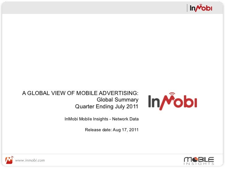 A GLOBAL VIEW OF MOBILE ADVERTISING:                        Global Summary                Quarter Ending July 2011        ...