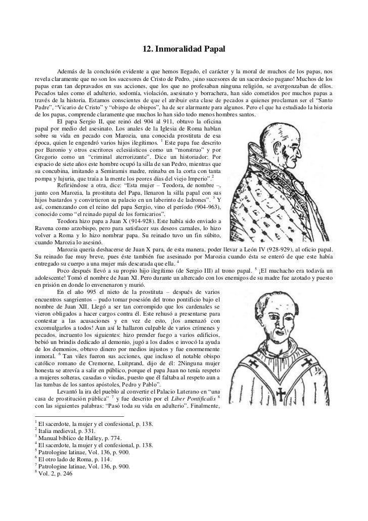 12. Inmoralidad Papal         Además de la conclusión evidente a que hemos llegado, el carácter y la moral de muchos de lo...