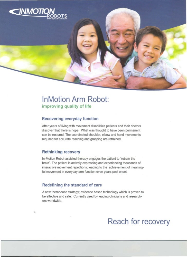 InMotion Arm Robot:improving        quality of lifeRecovering everyday functionAfter years of living with movement disabil...