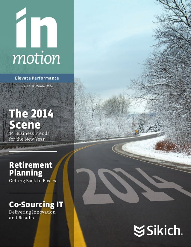 motion Elevate Performance Issue 3  �� Winter 2014  The 2014 Scene 14 Business Trends for the New Year  Retirement Plannin...