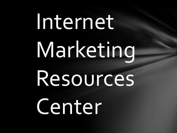 Internet Marketing Resources Center<br />