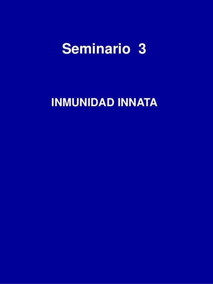 Seminario 3   INMUNIDAD INNATA