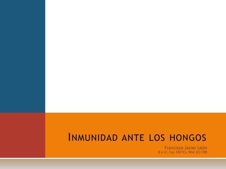 I NMUNIDAD ANTE LOS HONGOS