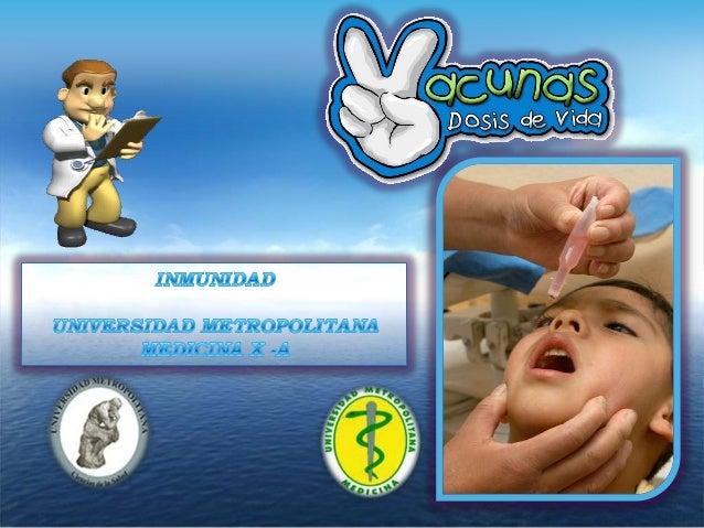 Inmunidad es la habilidad del cuerpo para evitar que se desarrolle una infección al tener anticuerpos contra el patógeno