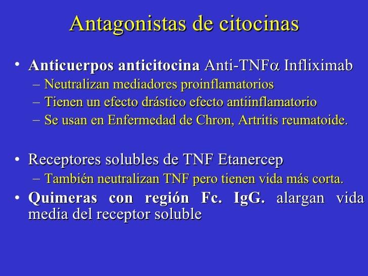 Antagonistas de citocinas <ul><li>Anticuerpos anticitocina  Anti-TNF  Infliximab  </li></ul><ul><ul><li>Neutralizan medi...