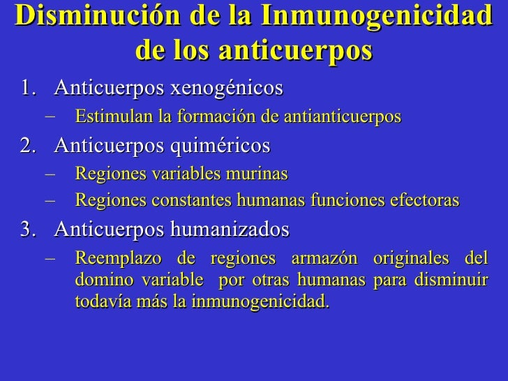 Disminución de la Inmunogenicidad de los anticuerpos <ul><li>Anticuerpos xenogénicos  </li></ul><ul><ul><li>Estimulan la f...