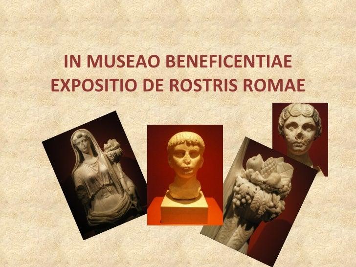 IN MUSEAO BENEFICENTIAE EXPOSITIO DE ROSTRIS ROMAE