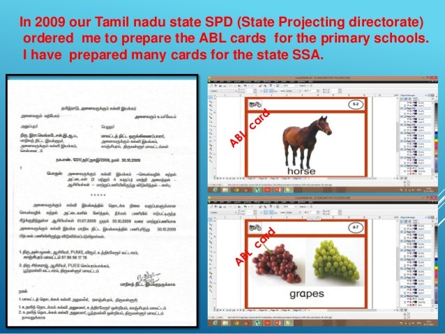 In 2009 our Tamil nadu state SPD (State Projecting directorate) ordered me to prepare the ABL cards for the primary school...