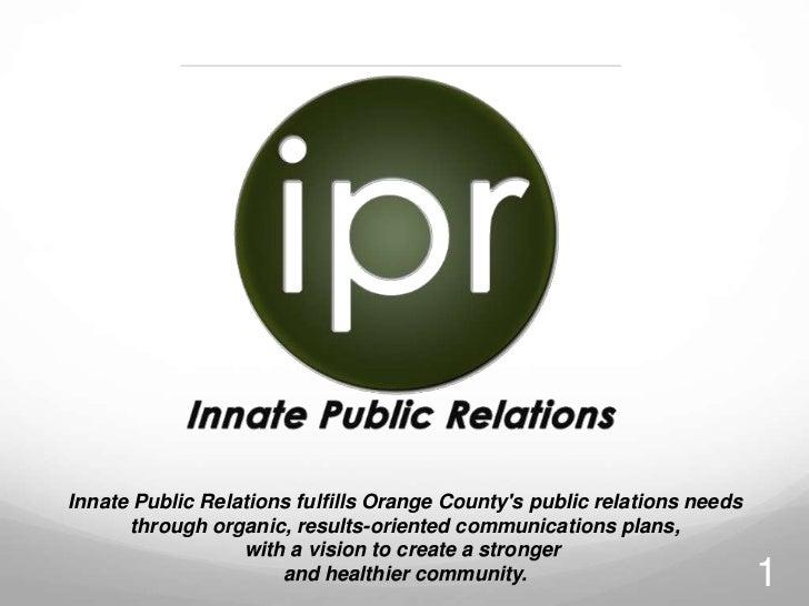 Innate Public Relations fulfills Orange County's public relations needs<br /> through organic, results-oriented communicat...