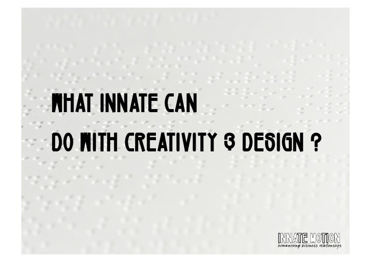 """WHAT INNATE CAN DO WITH CREATIVITY & DESIGN ?                          !""""""""#$%&'($!(""""                         !""""#$%&'&%()*""""..."""