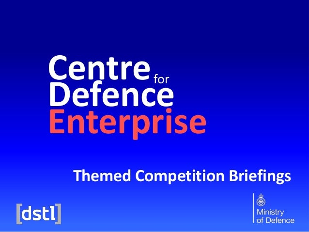 Centre Defence Enterprise for Themed Competition Briefings