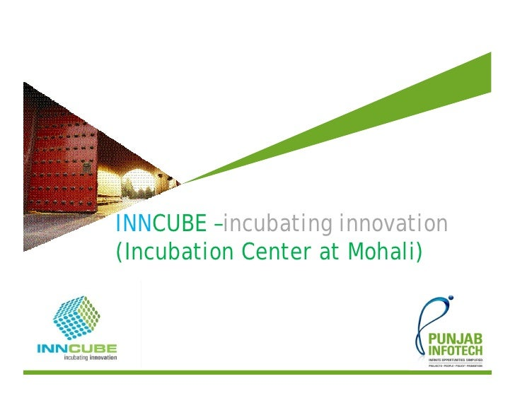 INNCUBE –incubating innovation(Incubation Center at Mohali)