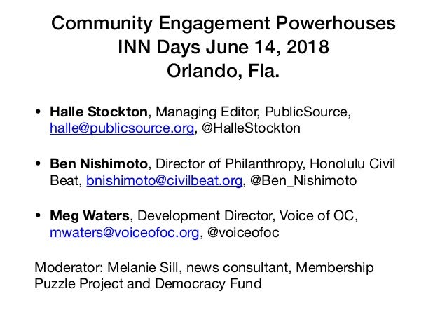Community Engagement Powerhouses INN Days June 14, 2018 Orlando, Fla. • Halle Stockton, Managing Editor, PublicSource, hal...