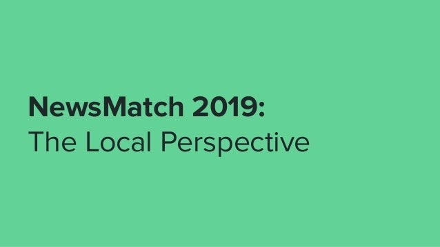 NewsMatch 2019: The Local Perspective