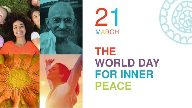 21MARCH THE WORLD DAY FOR INNER PEACE