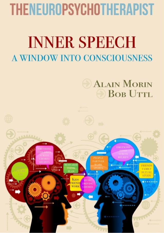 inner speech  a window into consciousness Alain Morin & Bob Uttl  Cover: VLADGRIN/Bigstockphoto.com  2  Neuropsychotherapi...