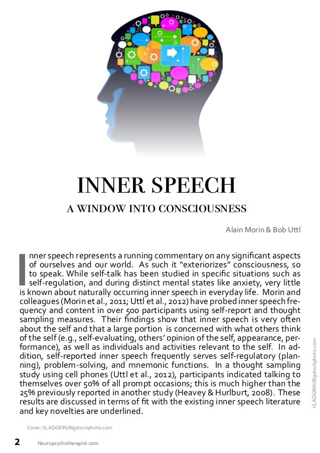 Alain Morin & Bob Uttl  Inner Speech and Consciousness Consciousness, broadly defined, consists of one's ongoing experienc...