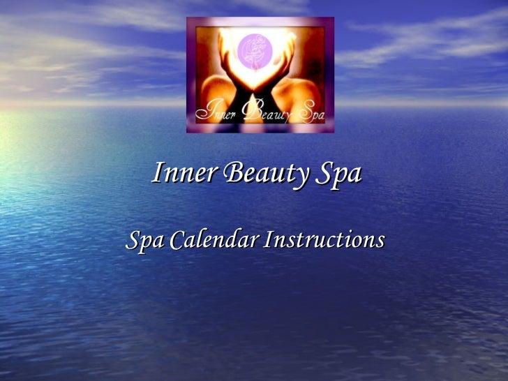 Inner Beauty Spa Spa   Calendar   Instructions