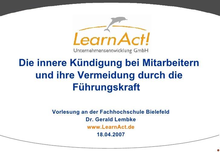 Die innere Kündigung bei Mitarbeitern und ihre Vermeidung durch die Führungskraft   Vorlesung an der Fachhochschule Bielef...