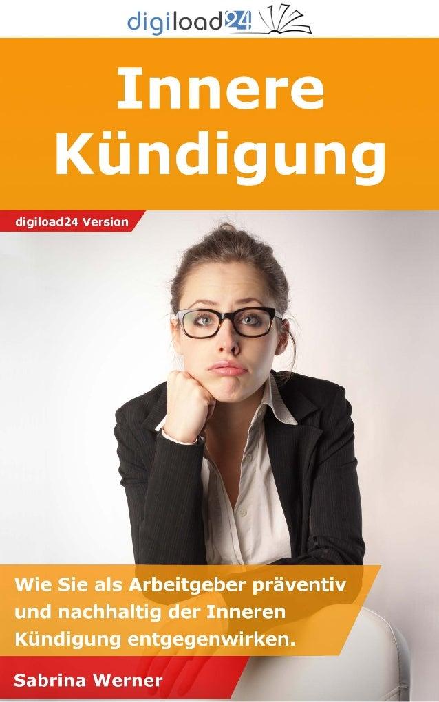 Copyright © 2013 digiload24 Innere Kündigung | Sabrina Werner | Seite 1 Inhaltsverzeichnis 1. Was ist die innere Kündigung...