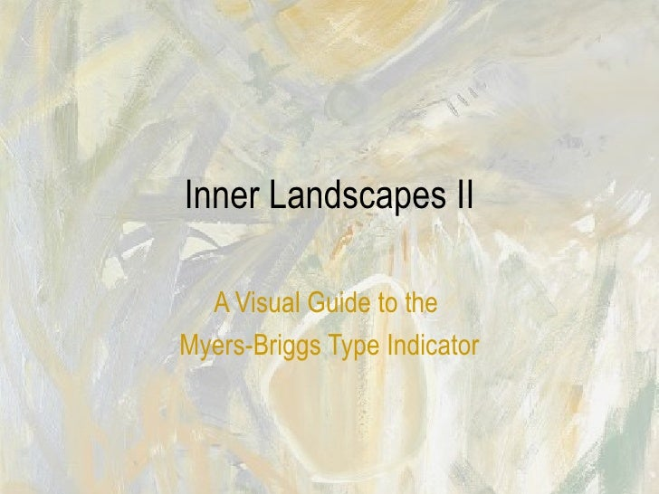 Inner Landscapes II A Visual Guide to the  Myers-Briggs Type Indicator