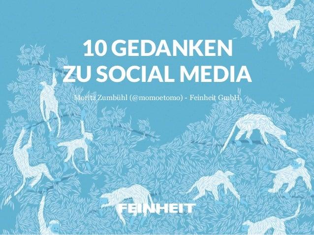 10 GEDANKEN  ZU SOCIAL MEDIA  Moritz Zumbühl (@momoetomo) - Feinheit GmbH