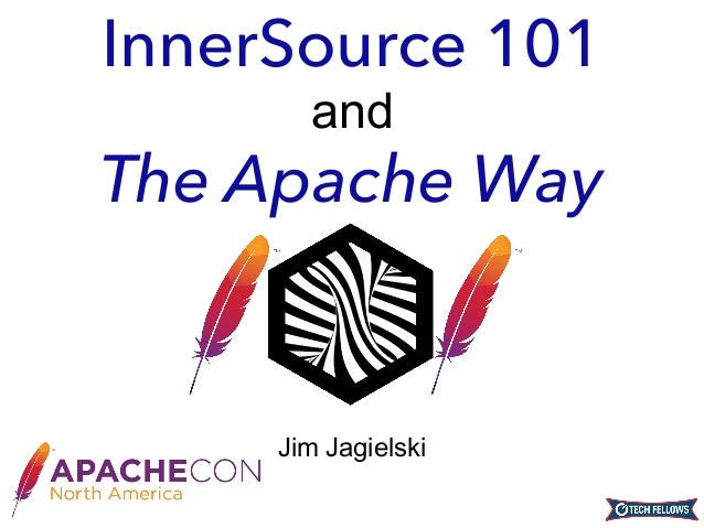 Jim Jagielski InnerSource 101 and The Apache Way