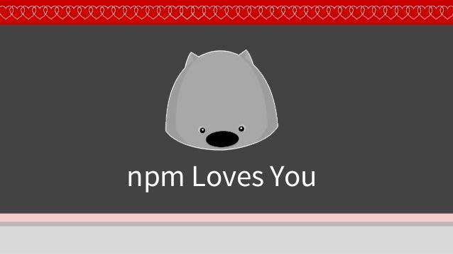 npm Loves You