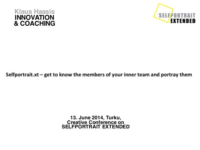 13. June 2014, Turku,  Creative Conference on  SELFPORTRAIT EXTENDED Klaus Haasis INNOVATION & COACHING