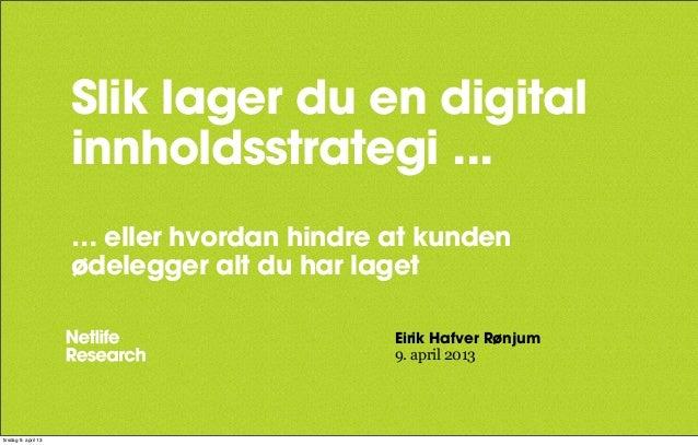 Slik lager du en digital                      innholdsstrategi ...                      … eller hvordan hindre at kunden  ...