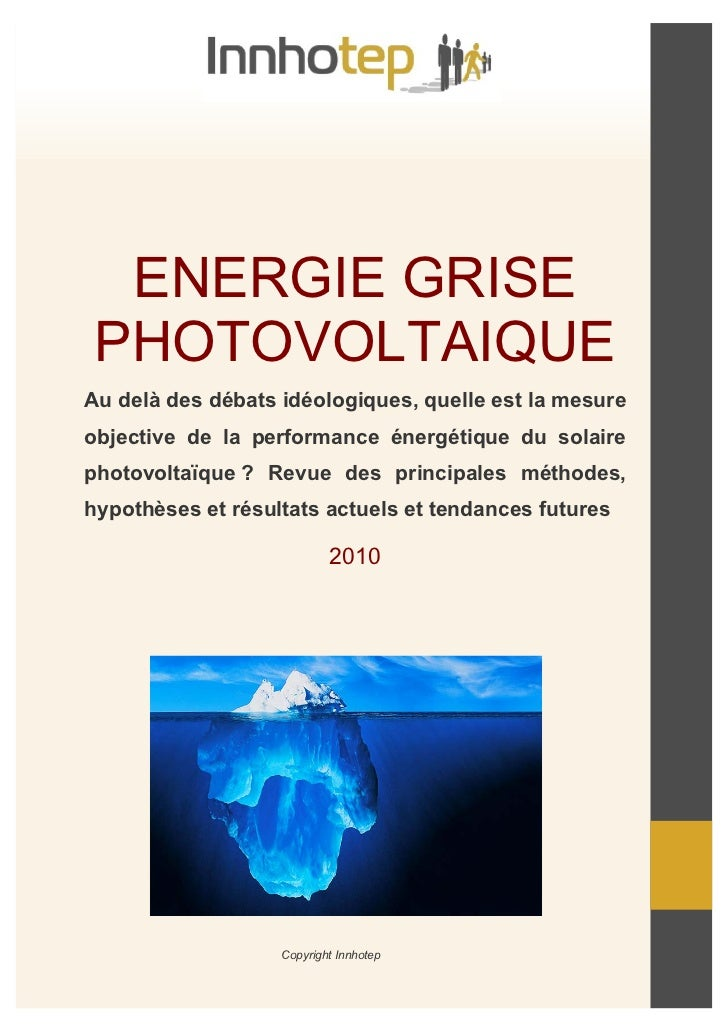 ENERGIE GRISEPHOTOVOLTAIQUEAu delà des débats idéologiques, quelle est la mesureobjective de la performance énergétique du...