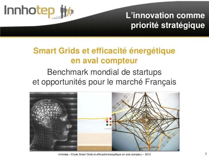 L'innovation comme                                                                priorité stratégiqueSmart Grids et effic...