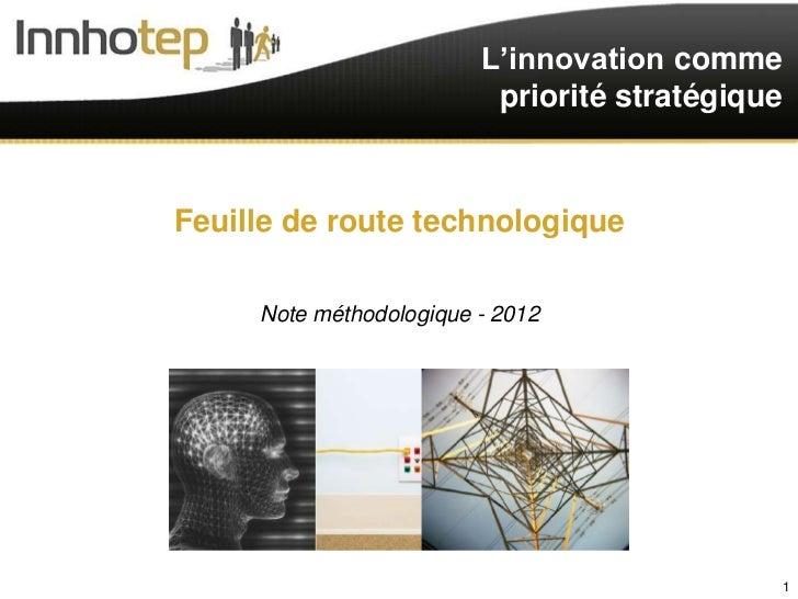 L'innovation comme                          priorité stratégiqueFeuille de route technologique     Note méthodologique - 2...