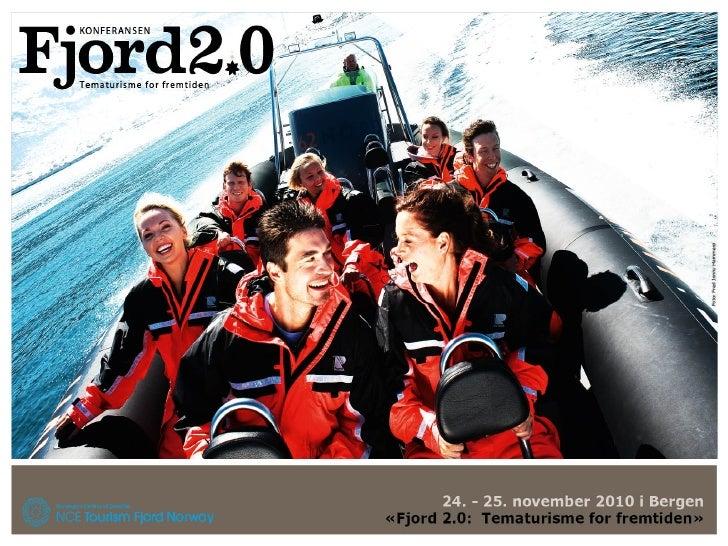 Fire satsingsområderOutdoor      Vandring    Kultur    Ski/Vinter Adventure