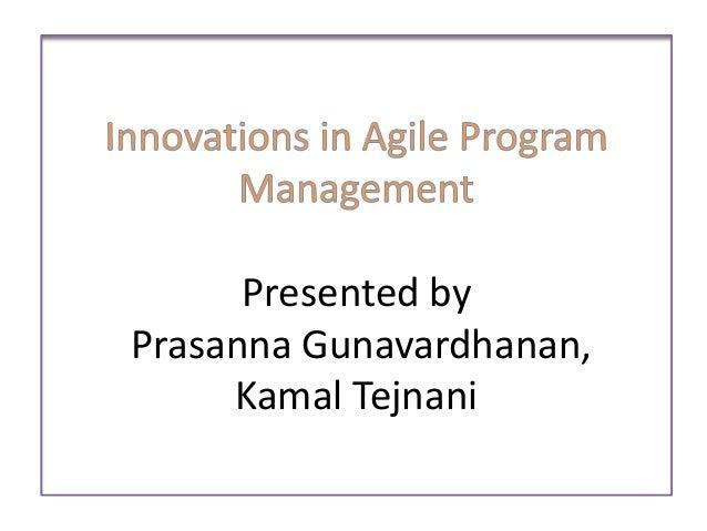 Presented by Prasanna Gunavardhanan, Kamal Tejnani