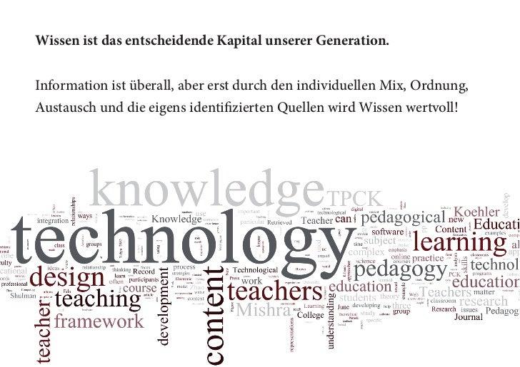 Wissen ist das entscheidende Kapital unserer Generation.Information ist überall, aber erst durch den individuellen Mix, Or...