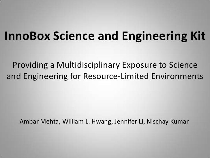 InnoBox Science and Engineering Kit <br />Providing a Multidisciplinary Exposure to Science and Engineering for Resource-L...