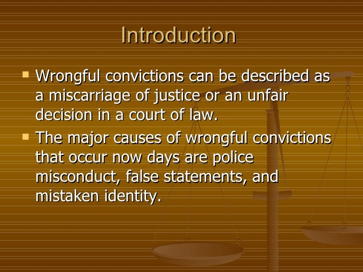 the different causes of wrongful convictions Wrongful convictions and the accuracy causes of wrongful convictions 22 borchard also noted that false different types of errors and the reasons those errors.