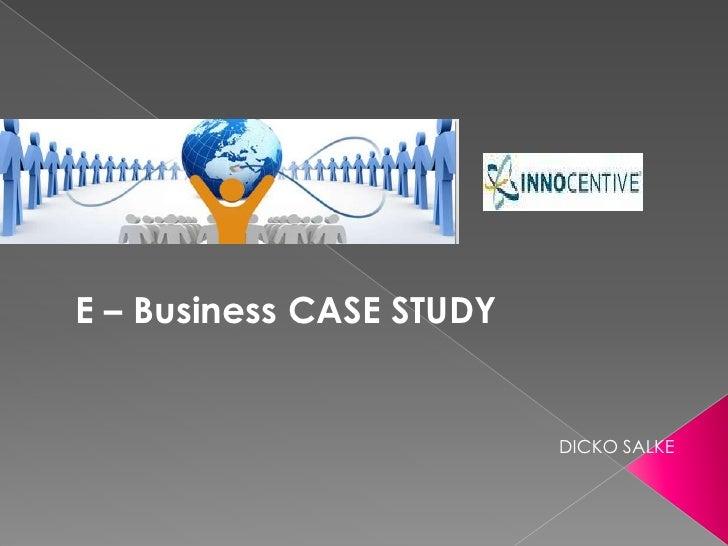 E – Business CASE STUDY<br />DICKO SALKE<br />