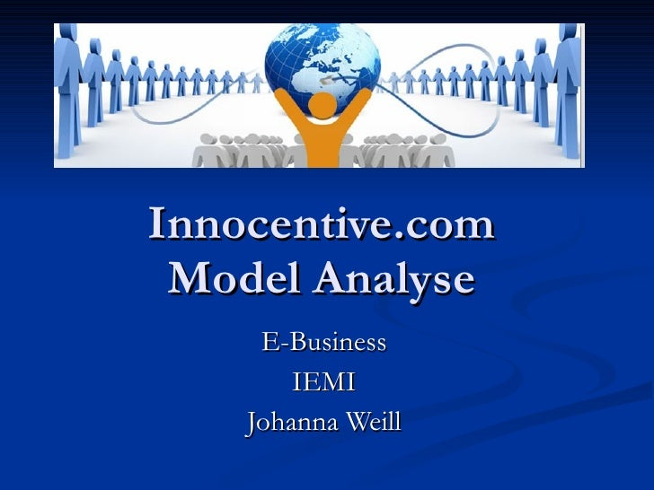 Innocentive.com Model Analyse E-Business IEMI Johanna Weill