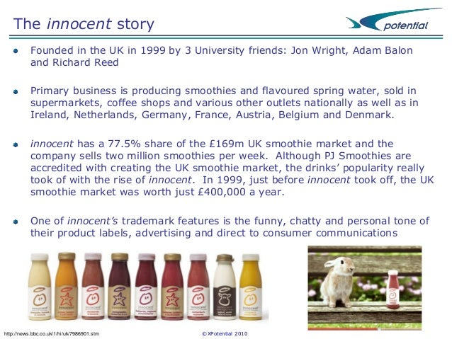 innocent drinks marketing story The marketing strategy of innocent drinks  (innocent drinks 2015) the marketing mix was first introduced by edmund  jerome mccarthy who divided his marketing theory into those four terms.