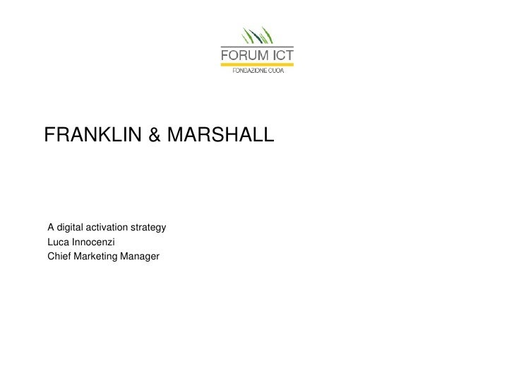 FRANKLIN & MARSHALLA digital activation strategyLuca InnocenziChief Marketing Manager