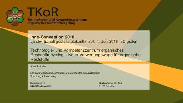 Inno-Convention 2018 Landwirtschaft gestaltet Zukunft (mit)!, 1. Juni 2018 in Dresden Technologie- und Kompetenzzentrum or...