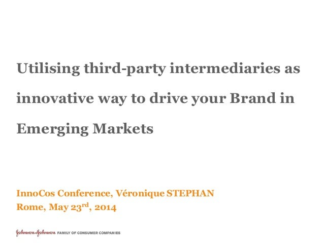 Utilising third-party intermediaries as innovative way to drive your Brand in Emerging Markets InnoCos Conference, Véroniq...