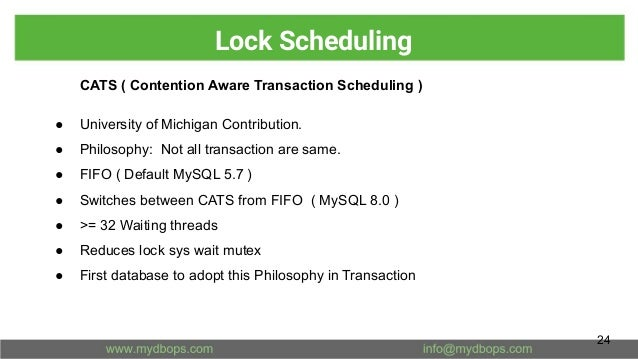 Lock Scheduling CATS ( Contention Aware Transaction Scheduling ) ● University of Michigan Contribution. ● Philosophy: Not ...