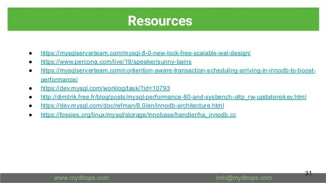 Resources ● https://mysqlserverteam.com/mysql-8-0-new-lock-free-scalable-wal-design/ ● https://www.percona.com/live/19/spe...