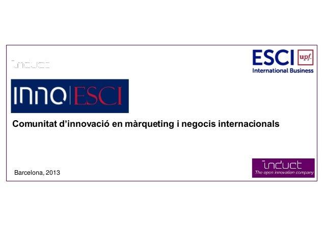 Comunitat d'innovació en màrqueting i negocis internacionalsBarcelona, 20131