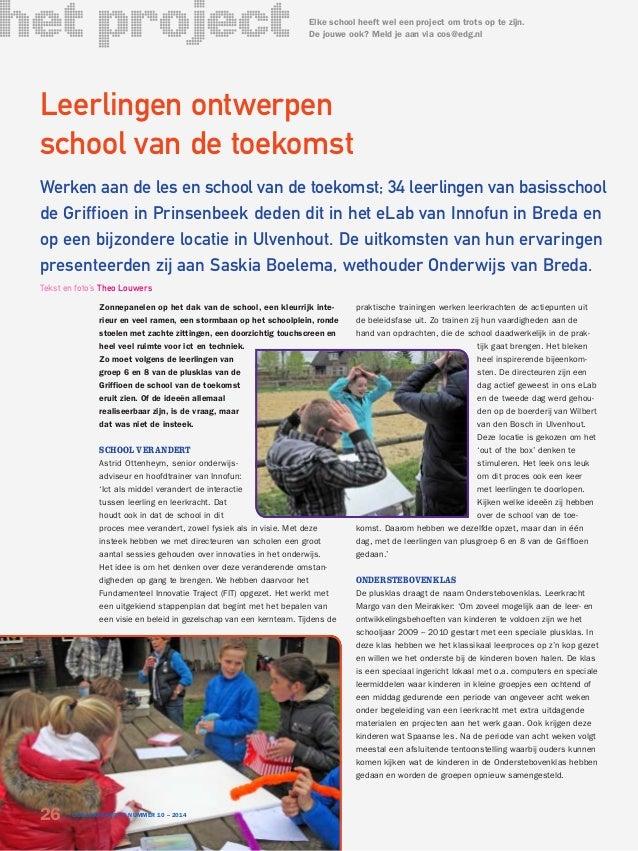 Leerlingen ontwerpen school van de toekomst Werken aan de les en school van de toekomst; 34 leerlingen van basisschool de ...