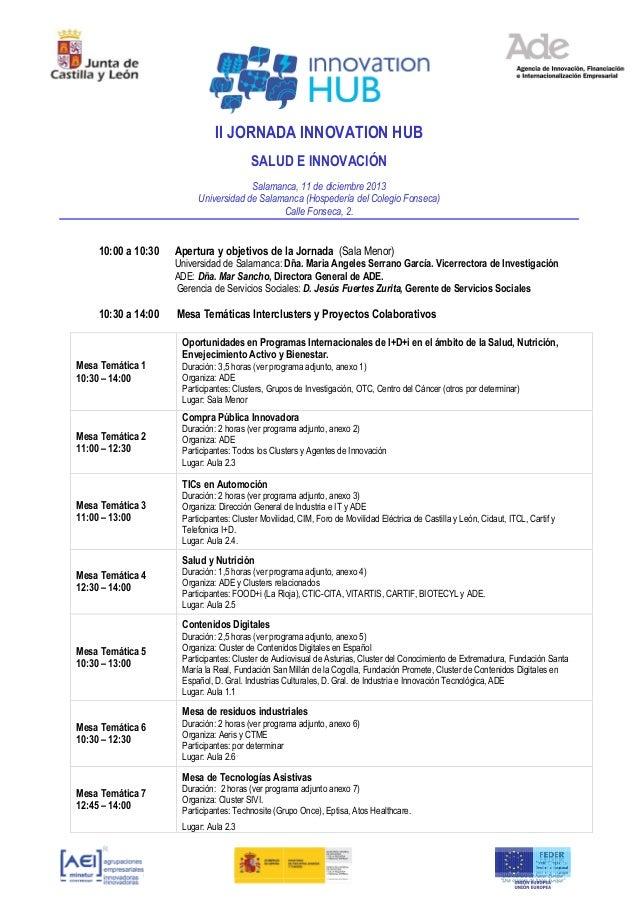 II JORNADA INNOVATION HUB SALUD E INNOVACIÓN Salamanca, 11 de diciembre 2013 Universidad de Salamanca (Hospedería del Cole...